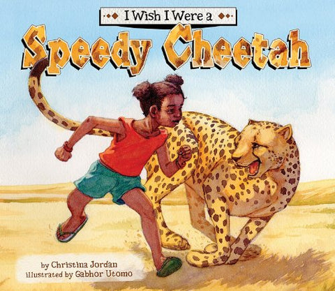 I Wish I Were a Speedy Cheetah (I Wish I Were...) (I Wish I Were A... (Magic Wagon))