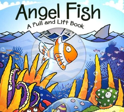 Angel Fish: A Pull and Lift Book