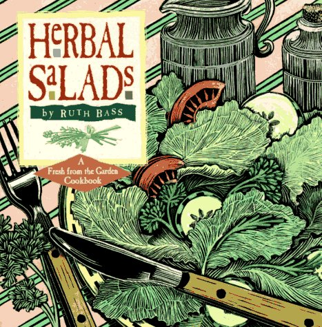 Herbal Salads (Fresh-From-The-Garden Cookbook Series)