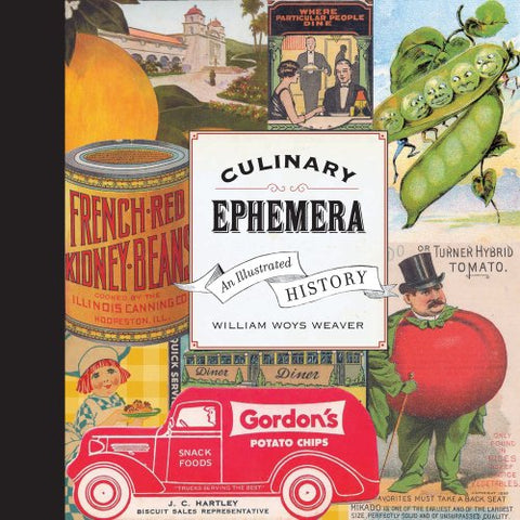Culinary Ephemera: An Illustrated History (California Studies in Food and Culture)