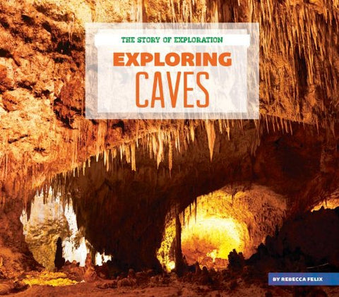 Exploring Caves (The Story of Exploration)