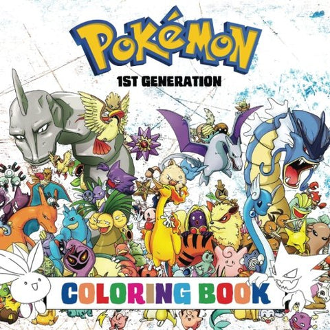 Pokémon Coloring Book - 1st Generation: Superb childrens coloring book containing EVERY 1st Gen Pokémon from games such as Pokémon Red, Green, Blu
