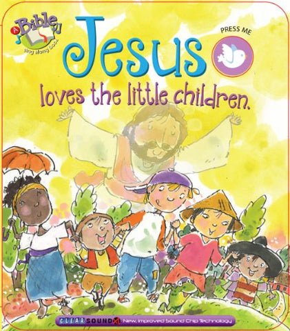 Jesus Loves The Little Children (Bible Sing Along Books)
