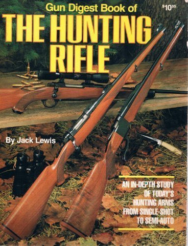 """Gun Digest"" Book of the Hunting Rifle"