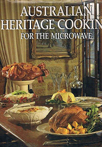 Australian Heritage Cooking for the Microwave