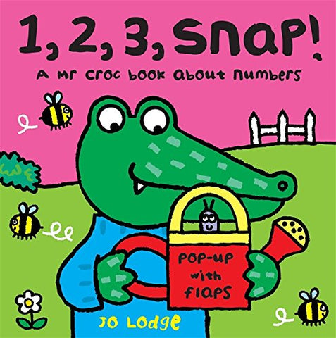 1, 2, 3 Snap!: A Mr Croc Book About Numbers (Mr Croc Board Book)