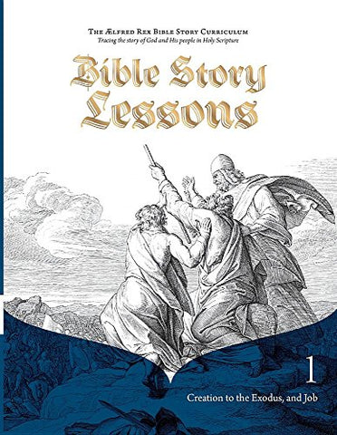 Bible Story Lessons 1: Creation to the Exodus, and Job