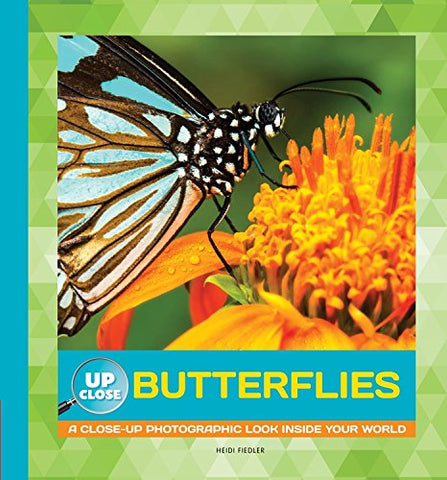 Butterflies: A Close-up Photographic Look Inside Your World (Up Close)