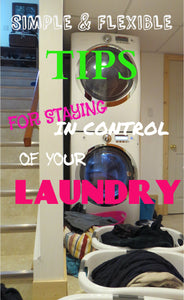 Simple & Flexible Tips for Staying in Control of Your Laundry Routine
