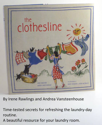 The Clothesline: Time-tested secrets for refreshing the laundry-day routine