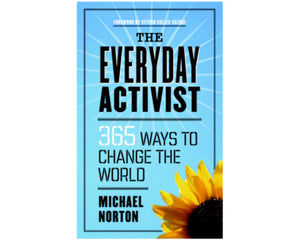 Cover of The Everyday Activist : 365 Ways To Change The World