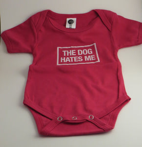 "Organic Cotton Onesie - ""The Dog Hates Me"""