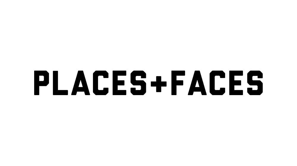 Places + Faces