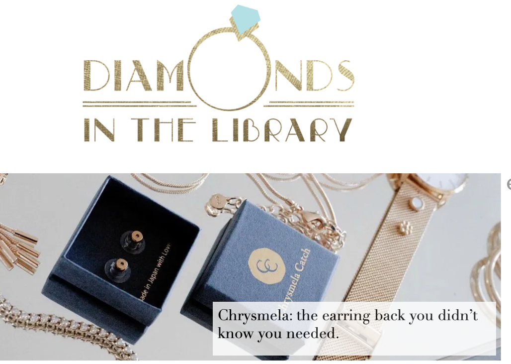 Popular jewelry blogger Diamonds In The Library reviewed Chrysmela the most secure earring back and raved the genius invention to solve earring problems