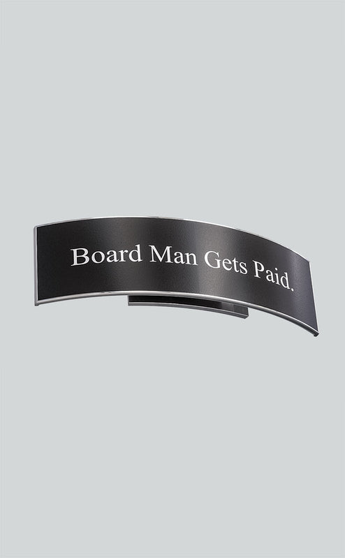 Board Man Gets Paid. Limited Quantities