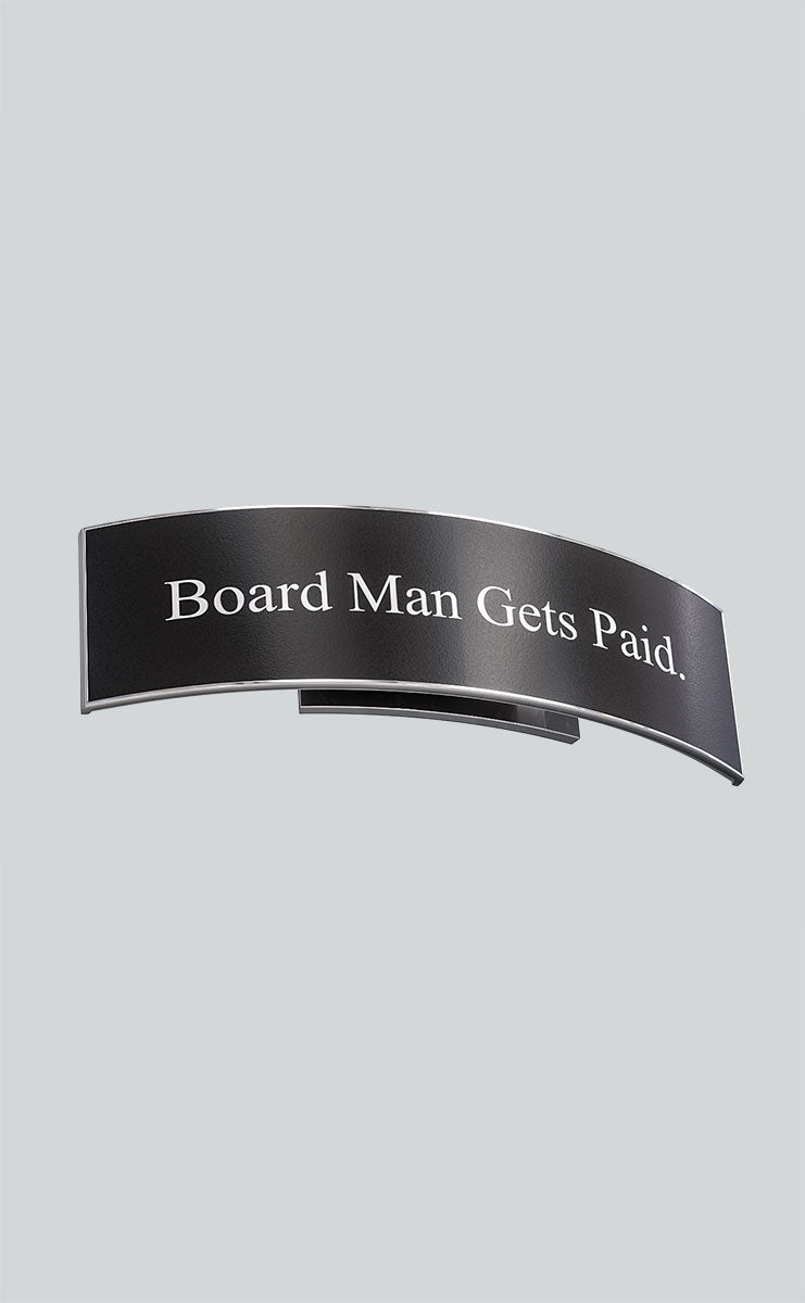 Board Man Gets Paid. SOLD OUT