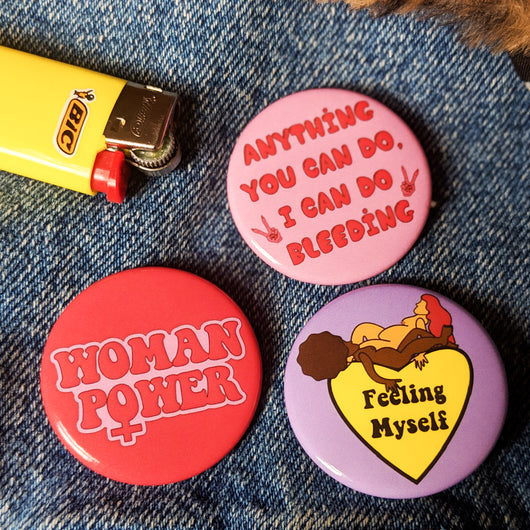 Feminist Button Pack. Woman Power. Feeling Myself. Anything You Can Do I Can Do Bleeding.