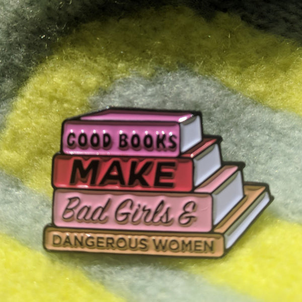 Slightly Imperfect Good Books Make Bad Girls And Dangerous Women Pin