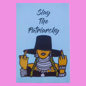 """Slay The Patriarchy"" Beyonce Inspired Small Print"