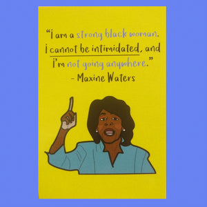 """Auntie Maxine Waters"" Small Print"