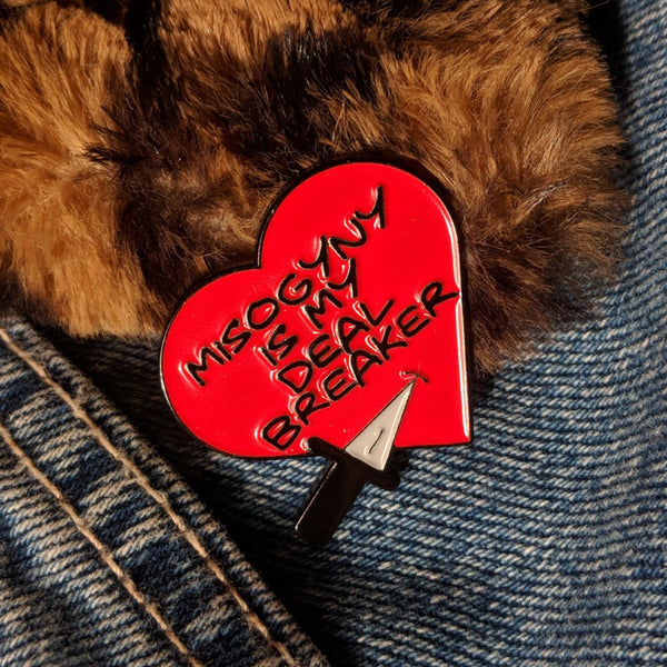Misogyny Is My Deal Breaker Pin