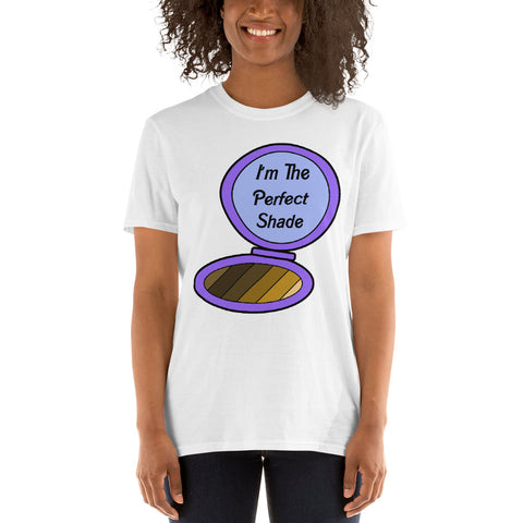 I'm The Perfect Shade T-Shirt