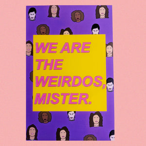 "The Craft ""We Are The Weirdos, Mister"" Art Print"