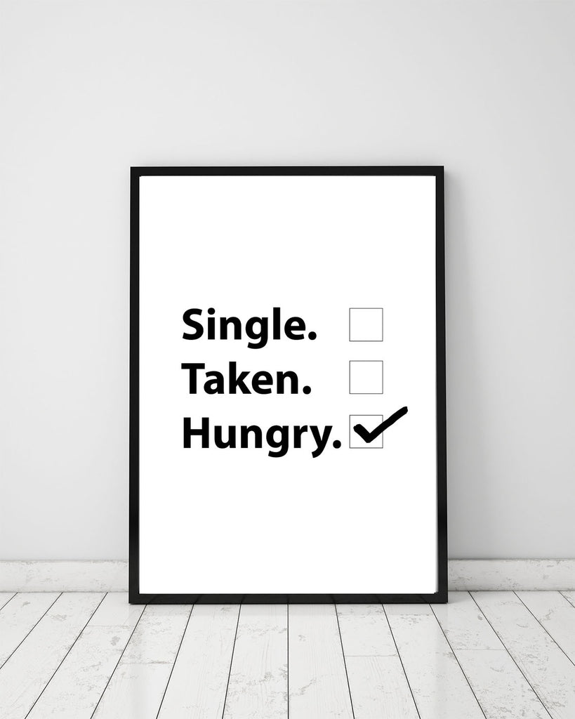 Single. Taken. Hungry. - Papercut Prints