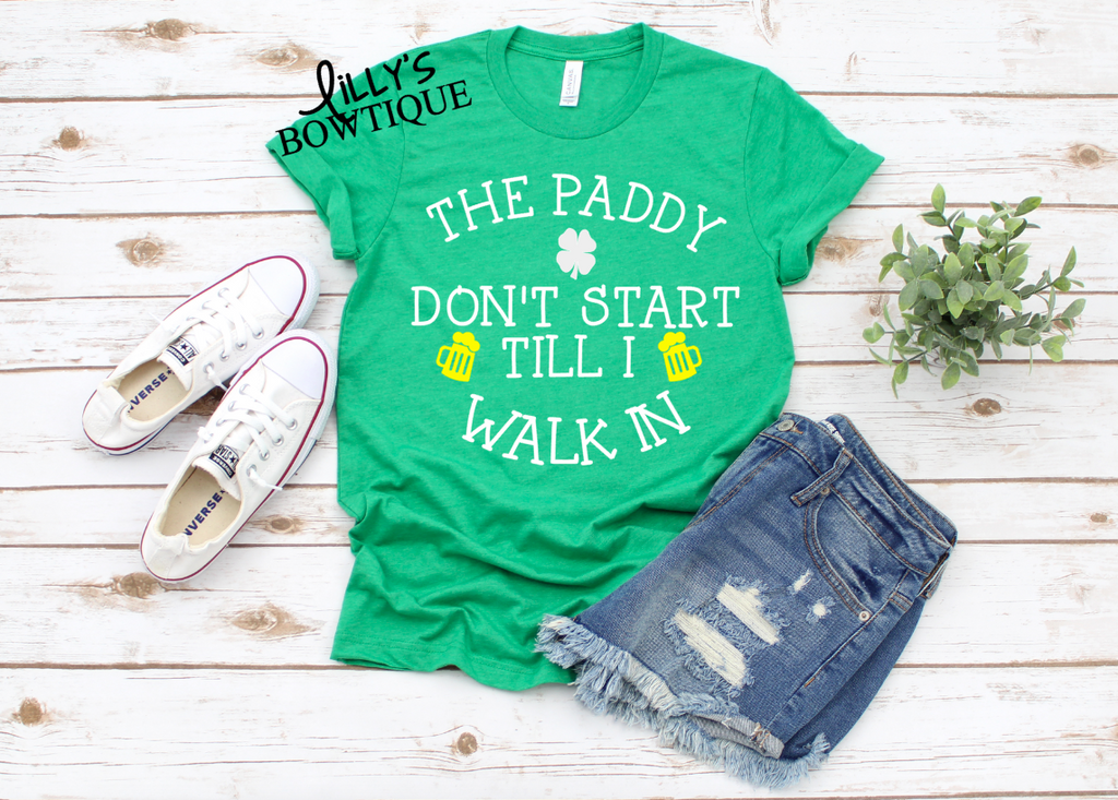 The Paddy Don't Start Till I Walk In