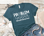 Problem Solver Math Teacher Tee