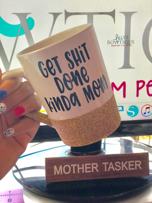 Glitter Get Shit Done Kinda Mom Coffee Mug