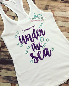 I'd Rather Be Under The Sea Glitter Tank