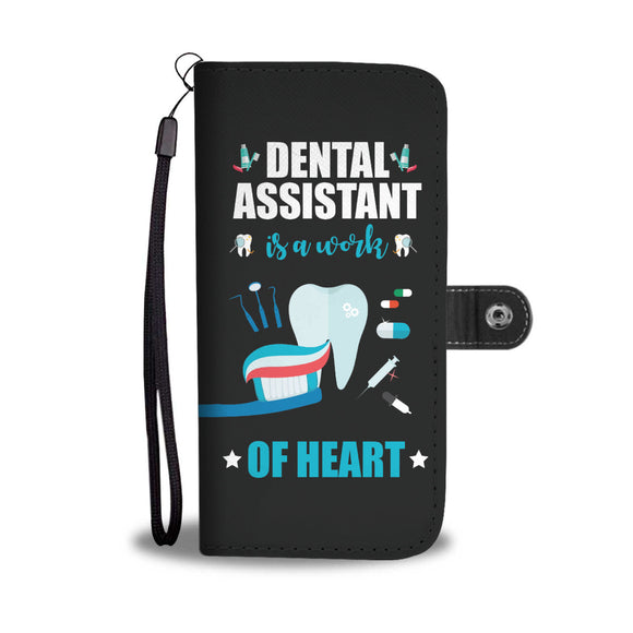 Dental Assistant Is A Work Of Art Phone Case / Wallet
