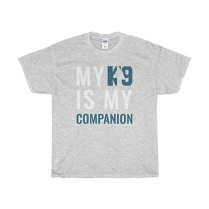 """My K9 Is My Companion"" T-Shirt"