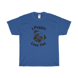 """I Puggin Love You"" T-Shirt"