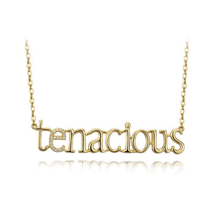 Tenacious Gets the Job Done Necklace