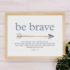 Archi Be Brave Inspirational Quote Poster - Premium Home By Archipelago