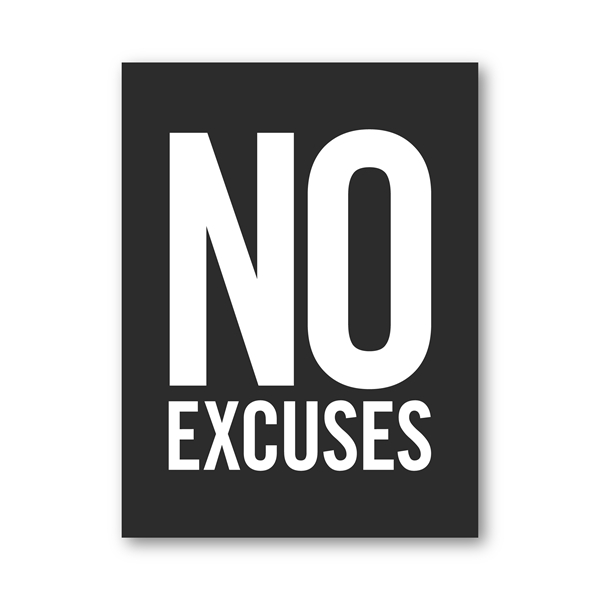No excuse Inspirational Quote Typography Poster - Premium Home Interiors