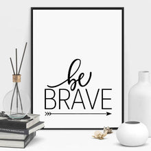 Be Brave wall art canvas poster