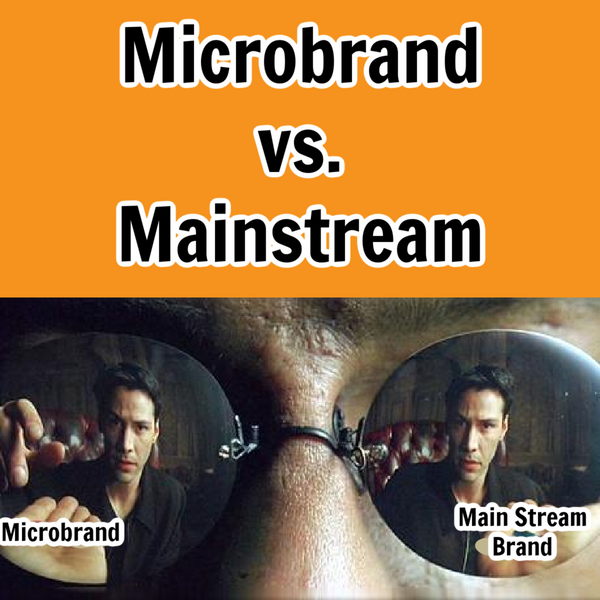 Why Buy a Microbrand Watch vs. a Mainstream Brand?