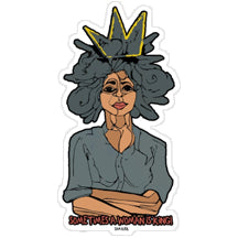 Sometimes a Woman is King Sticker