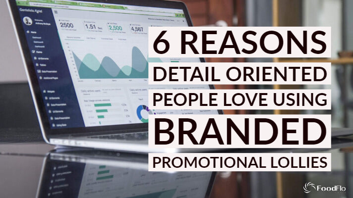 6 Reasons Detail Oriented People Love Using Promo Lollies