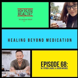 How Do You Health Podcast featuring Rynda Laurel & Jason Wrobel