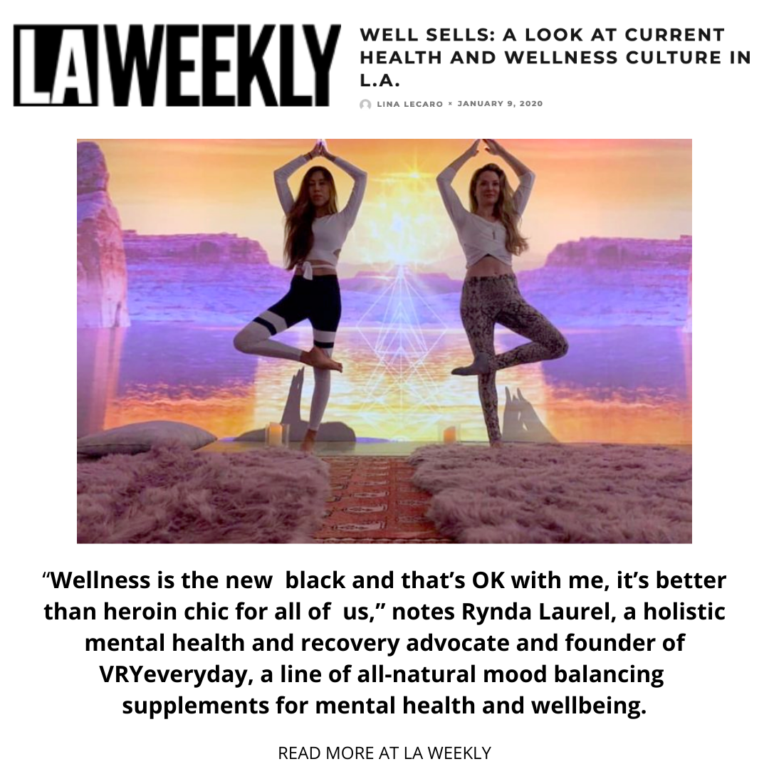 Our founder Rynda Laurel quoted in LA WEEKLY on the wellness trend.