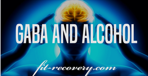 GABA And Alcohol – Everything You Need To Know via Fit Recovery.
