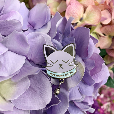 Not Right Meow Enamel Pin