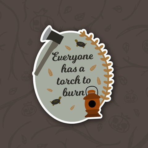 Everyone has a Torch to Burn Sticker