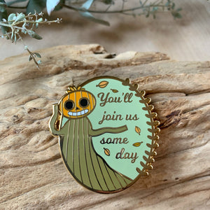 You'll Join Us Someday Enamel Pin