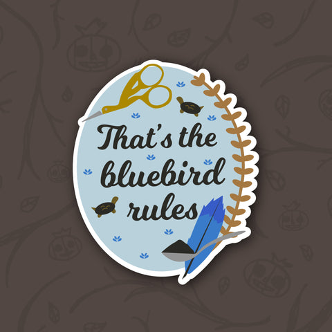 That's the Bluebird Rules Sticker