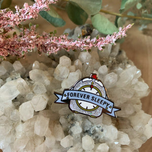 Forever Sleepy Enamel Pin